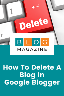 Pinterest Pin Image On How To Delete A Blog in Google Blogger (Tutorial)