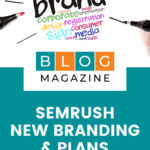 Semrush maintain momentum by re-imagining the brand, business, and tools.