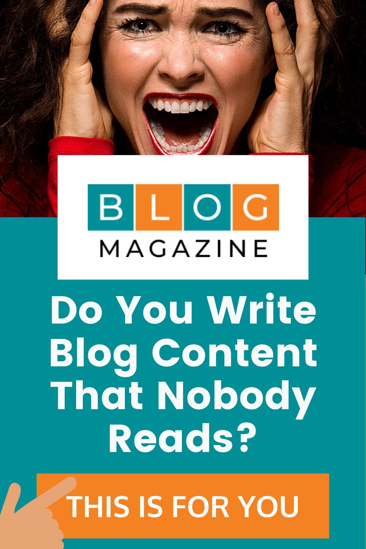 Do You Write Blog Content Nobody Reads?