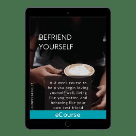 Befriend Yourself Mini Course