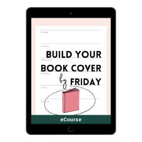 Build Your Book Cover By Friday
