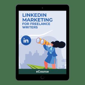 LinkedIn Marketing For Freelance Writers