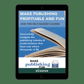 Make Publishing Profitable And Fun